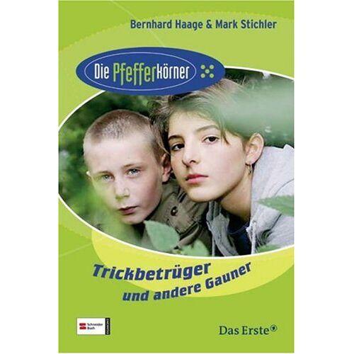 Bernhard Haage - Die Pfefferkörner 04. Trickbetrüger und andere Gauner - Preis vom 18.06.2021 04:47:54 h
