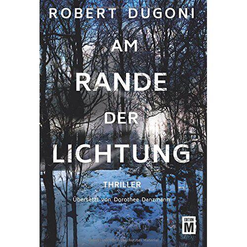 Robert Dugoni - Am Rande der Lichtung - Preis vom 15.06.2021 04:47:52 h