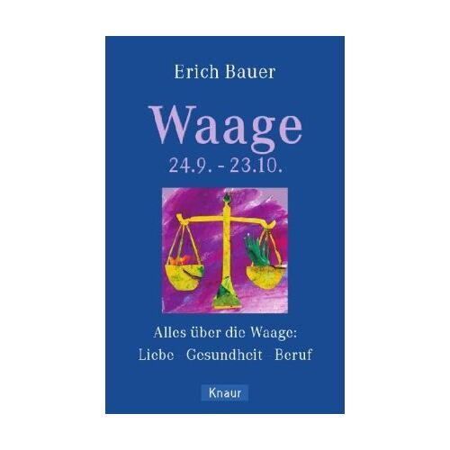 Erich Bauer - Waage 24.9.-23.10.: Alles über die Waage: Liebe - Gesundheit - Beruf - Preis vom 11.06.2021 04:46:58 h