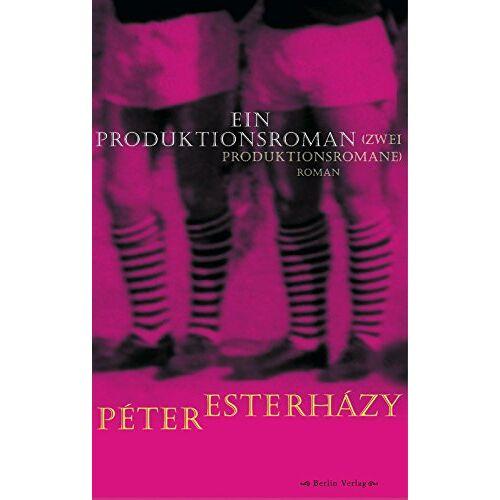 Péter Esterházy - Ein Produktionsroman (Zwei Produktionsromane) - Preis vom 17.06.2021 04:48:08 h