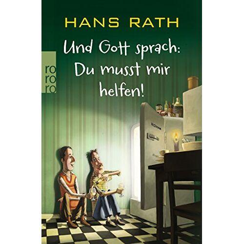 Hans Rath - Und Gott sprach: Du musst mir helfen! (Die Jakob-Jakobi-Bücher, Band 3) - Preis vom 11.06.2021 04:46:58 h