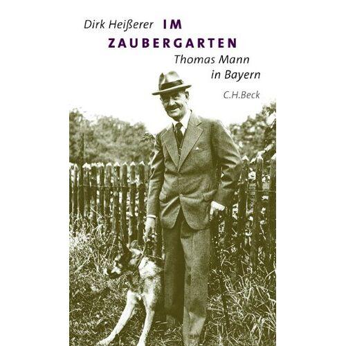 Dirk Heißerer - Im Zaubergarten: Thomas Mann in Bayern - Preis vom 22.06.2021 04:48:15 h