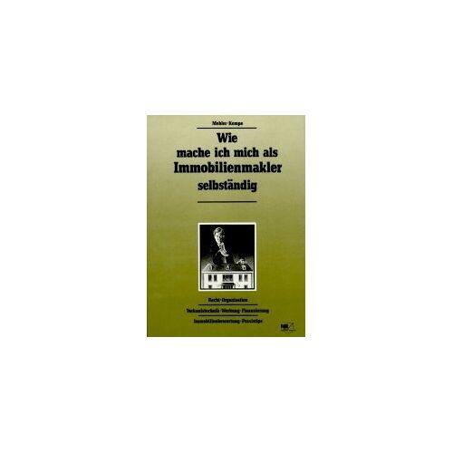Mehler, Ha. A. - Wie mache ich mich als Immobilienmakler selbständig - Preis vom 14.06.2021 04:47:09 h