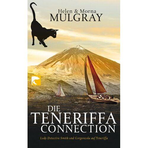 Helen Mulgray - Die Teneriffa-Connection: Lady Detective Smith und Gorgonzola auf heißer Spur - Preis vom 09.06.2021 04:47:15 h