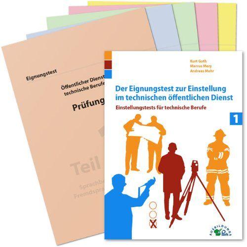 Kurt Guth - Der Eignungstest zur Einstellung im technischen öffentlichen Dienst: Einstellungstests für technische Berufe - Preis vom 18.06.2021 04:47:54 h