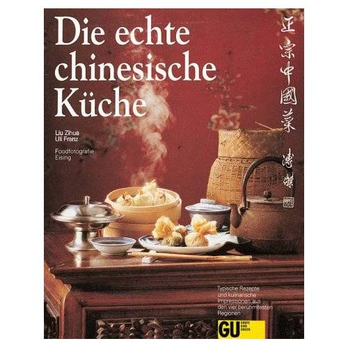 Liu Zihua - Die echte chinesische Küche - Preis vom 26.09.2021 04:51:52 h