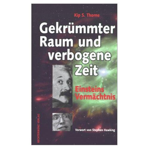 Thorne, Kip S. - Gekrümmter Raum und verbogene Zeit. Einsteins Vermächtnis - Preis vom 18.06.2021 04:47:54 h