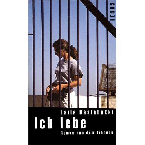 Laila Baalabakki - Ich lebe. Roman aus dem Libanon - Preis vom 22.06.2021 04:48:15 h