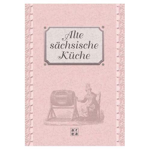 - Alte sächsische Küche - Preis vom 17.06.2021 04:48:08 h