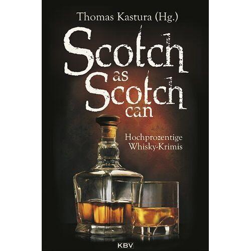 Thomas Kastura - Scotch as Scotch can: Hochprozentige Whisky-Krimis - Preis vom 11.06.2021 04:46:58 h