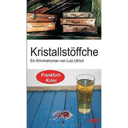 Lutz Ullrich - Kristallstöffche: Ein Frankfurt Krimi (Tom Bohlan) - Preis vom 28.07.2021 04:47:08 h