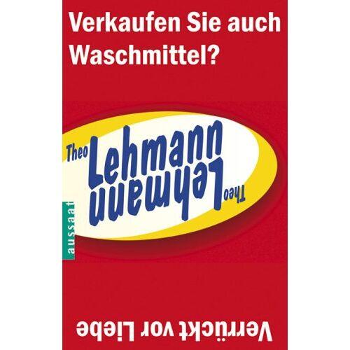 Theo Lehmann - Verrückt vor Liebe/ Verkaufen Sie auch Waschmittel? - Preis vom 11.06.2021 04:46:58 h