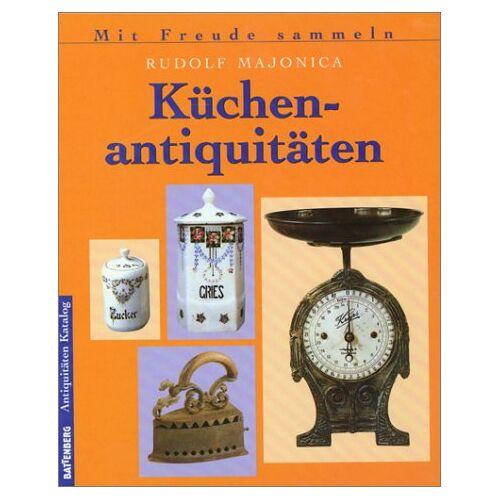 Rudolf Majonica - Küchenantiquitäten. Sonderausgabe - Preis vom 02.08.2021 04:48:42 h
