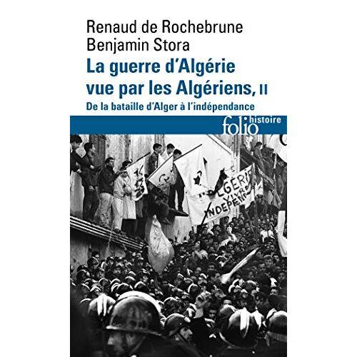 Rochebrune, Renaud de - La guerre d'Algerie vue par les Algeriens 2: de la bataille d'Alger - Preis vom 14.06.2021 04:47:09 h