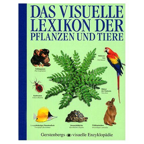 - Das visuelle Lexikon der Pflanzen und Tiere. ( Ab 12 J.) - Preis vom 14.06.2021 04:47:09 h
