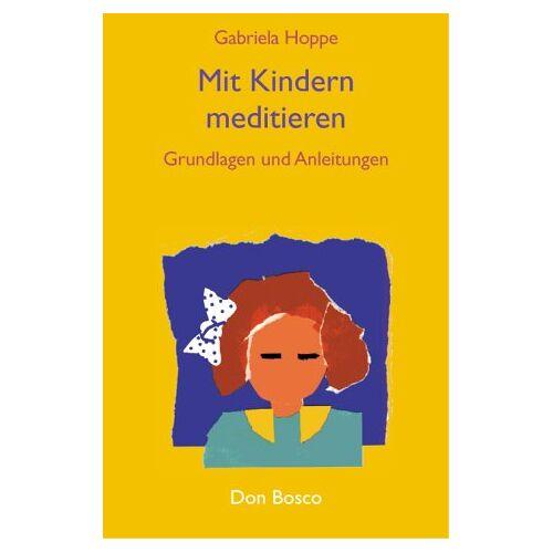 Gabriela Hoppe - Mit Kindern meditieren - Preis vom 13.06.2021 04:45:58 h