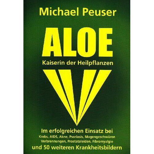 Michael Peuser - Aloe, Kaiserin der Heilpflanzen - Preis vom 16.10.2021 04:56:05 h