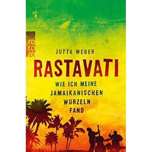 Weber Rastavati: Wie ich meine jamaikanischen Wurzeln fand - Preis vom 09.06.2021 04:47:15 h