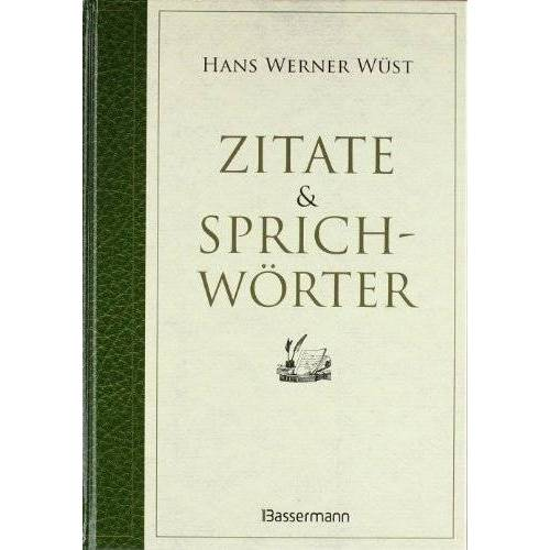 Wüst, Hans Werner - Zitate & Sprichwörter - Preis vom 17.05.2021 04:44:08 h