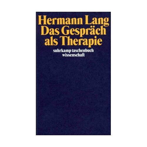 Hermann Lang - Das Gespräch als Therapie (suhrkamp taschenbuch wissenschaft) - Preis vom 16.06.2021 04:47:02 h