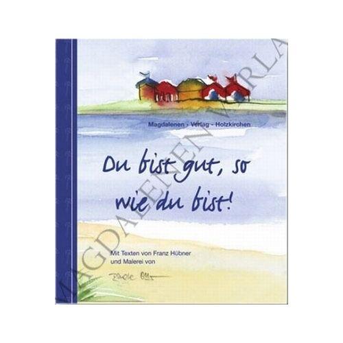 Franz Hübner - Du bist gut, so wie du bist - Preis vom 29.07.2021 04:48:49 h