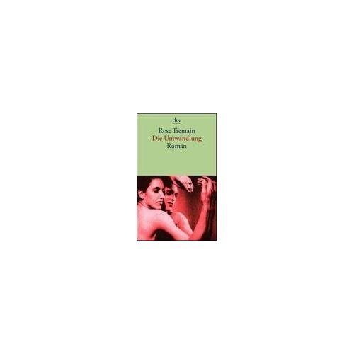 Rose Tremain - Die Umwandlung: Roman - Preis vom 13.06.2021 04:45:58 h