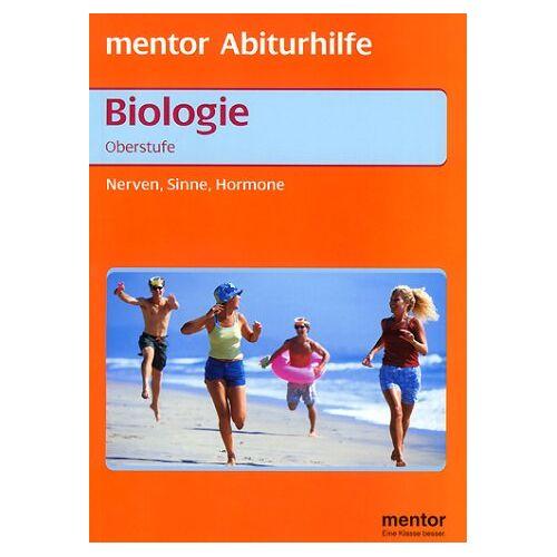 Reiner Kleinert - Mentor Abiturhilfe. Biologie Oberstufe. Nerven, Sinne, Hormone - Preis vom 10.10.2021 04:54:13 h