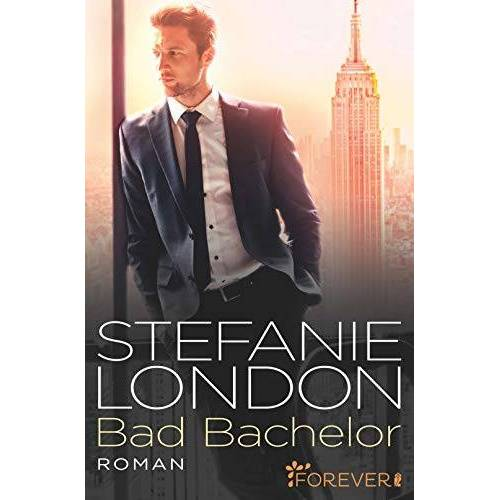 Stefanie London - Bad Bachelor (New York Bachelors, Band 1) - Preis vom 14.06.2021 04:47:09 h