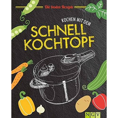 - Kochen mit dem Schnellkochtopf: Die besten Rezepte - Preis vom 10.09.2021 04:52:31 h