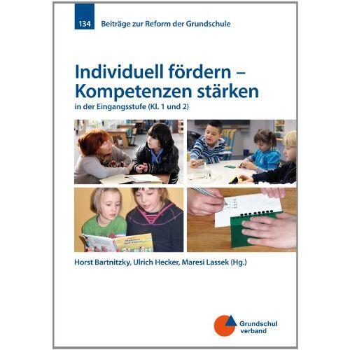 Horst Bartnitzky - Individuell fördern - Kompetenzen stärken: in der Eingangsstufe (Kl. 1 und 2) - Preis vom 09.06.2021 04:47:15 h