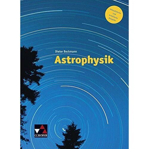 Dieter Beckmann - Astrophysik / Astrophysik - neu: Aktualisierte und erweiterte Ausgabe - Preis vom 17.06.2021 04:48:08 h