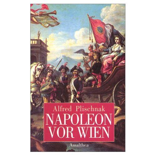 Alfred Plischnack - Napoleon vor Wien - Preis vom 20.06.2021 04:47:58 h