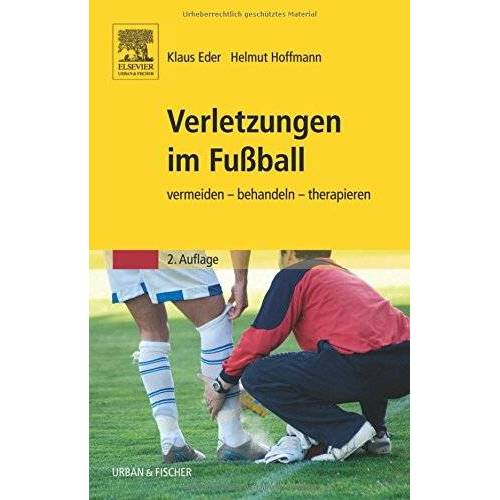 Klaus Eder - Verletzungen im Fußball: vermeiden - behandeln - therapieren - Preis vom 15.09.2021 04:53:31 h