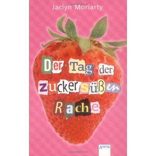 Jaclyn Moriarty - Der Tag der zuckersüßen Rache - Preis vom 27.07.2021 04:46:51 h