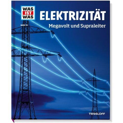 Laura Hennemann - Was ist was Bd. 024: Elektrizität. Megavolt und Supraleiter - Preis vom 13.06.2021 04:45:58 h