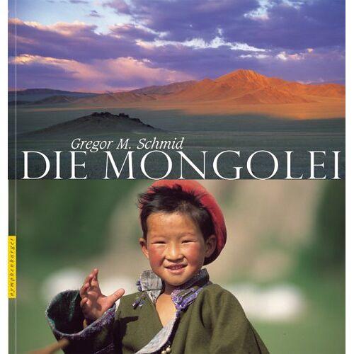 Schmid, Gregor M. - Die Mongolei - Preis vom 11.06.2021 04:46:58 h