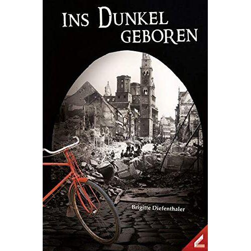 Brigitte Diefenthaler - Ins Dunkel geboren - Preis vom 18.06.2021 04:47:54 h