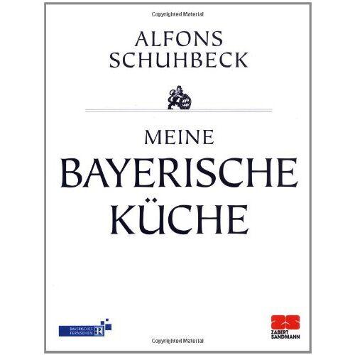 Alfons Schuhbeck - Meine bayerische Küche - Preis vom 23.07.2021 04:48:01 h