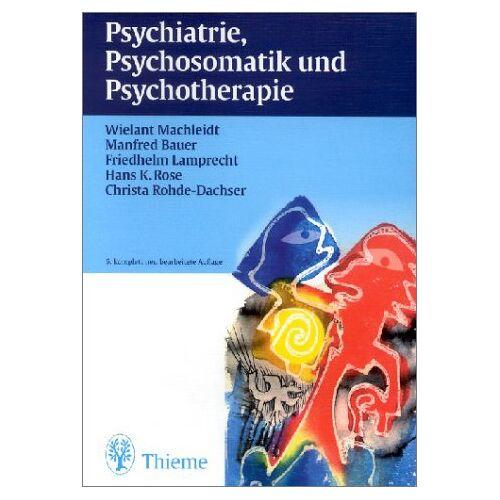 Wielant Machleidt - Psychiatrie, Psychosomatik und Psychotherapie - Preis vom 16.06.2021 04:47:02 h