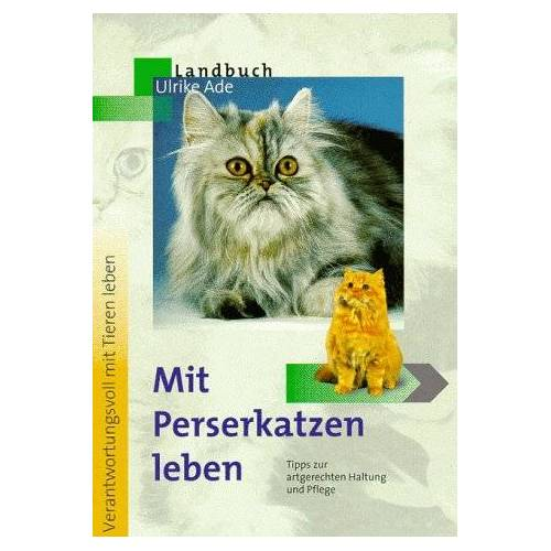 Ulrike Ade - Mit Perserkatzen leben - Preis vom 17.05.2021 04:44:08 h