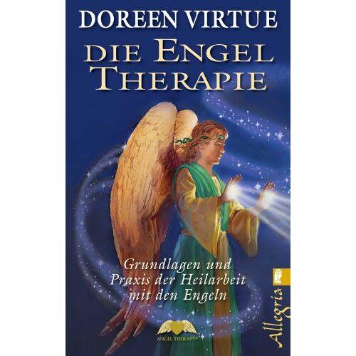 Doreen Virtue - Die Engel-Therapie: Grundlagen und Praxis der Heilarbeit mit den Engeln - Preis vom 11.10.2021 04:51:43 h