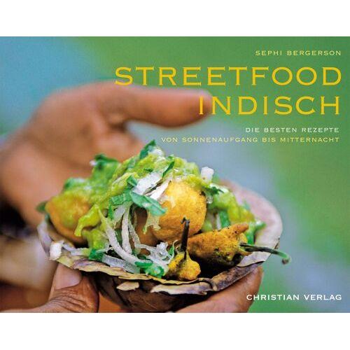 Sephi Bergerson - Streetfood indisch: Die besten Rezepte von Sonnenaufgang bis Mitternacht - Preis vom 20.06.2021 04:47:58 h