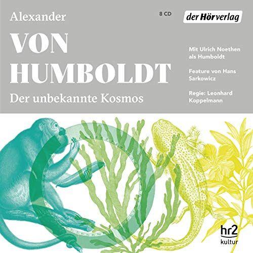Humboldt, Alexander von - Der unbekannte Kosmos des Alexander von Humboldt - Preis vom 16.06.2021 04:47:02 h