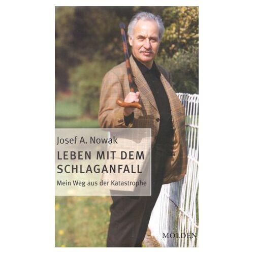 Nowak, Josef A. - Leben mit dem Schlaganfall. Mein Weg aus der Katastrophe - Preis vom 24.07.2021 04:46:39 h