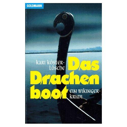 Kari Köster-Lösche - Das Drachenboot. Ein Wikinger- Krimi. - Preis vom 13.06.2021 04:45:58 h