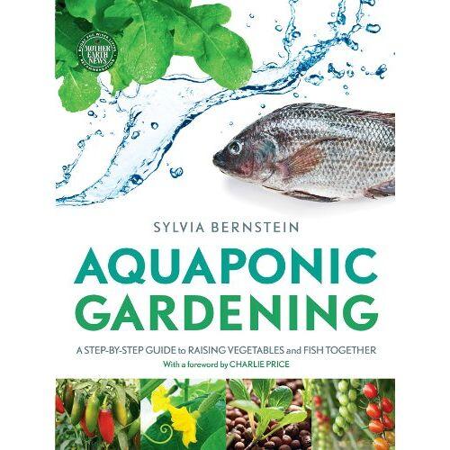 Sylvia Bernstein - Aquaponic Gardening - Preis vom 17.06.2021 04:48:08 h