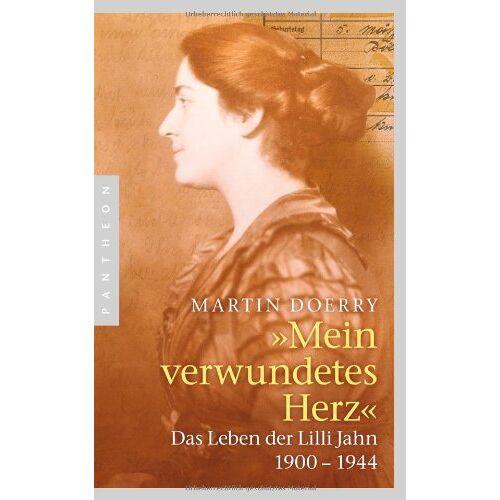 Martin Doerry - Mein verwundetes Herz: Das Leben der Lilli Jahn 1900-1944 - Preis vom 15.10.2021 04:56:39 h