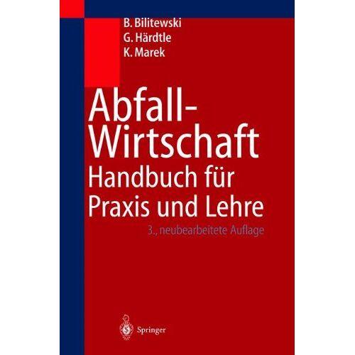 Bernd Bilitewski - Abfallwirtschaft: Handbuch für Praxis und Lehre - Preis vom 09.06.2021 04:47:15 h