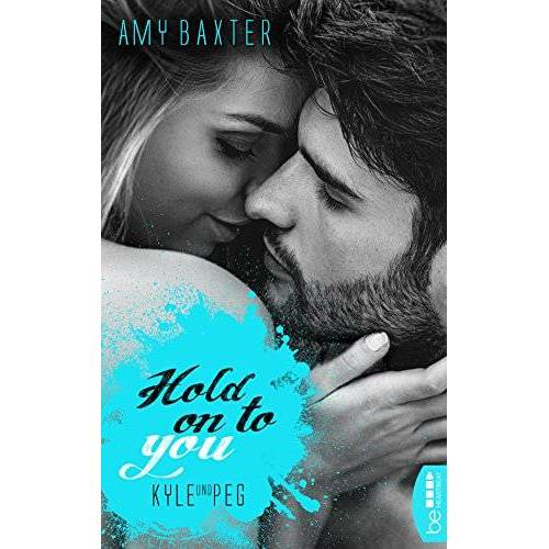 Amy Baxter - Hold on to you - Kyle & Peg - Preis vom 14.06.2021 04:47:09 h