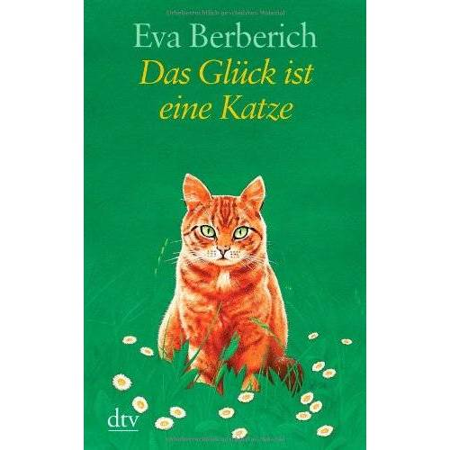 Eva Berberich - Das Glück ist eine Katze - Preis vom 18.06.2021 04:47:54 h
